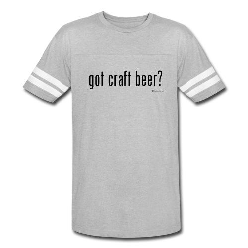 got craft beer? Vintage Sport T-Shirt - Vintage Sport T-Shirt