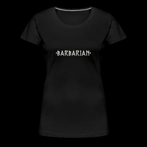 Barbarian - Women's Premium T-Shirt
