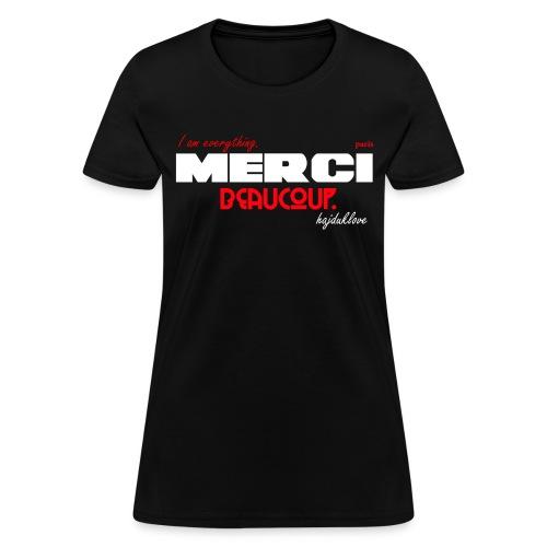 Women's Paris; I Am Everything. Merci Beacoup - Women's T-Shirt