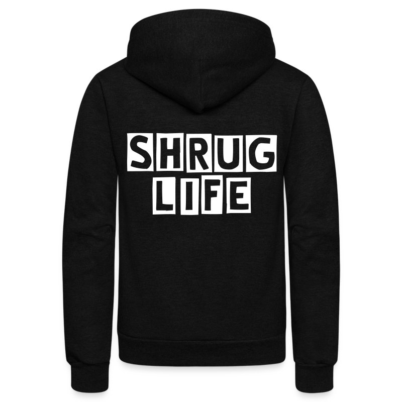 Shrug Life on back of Zip up Hoodie  - Unisex Fleece Zip Hoodie by American Apparel