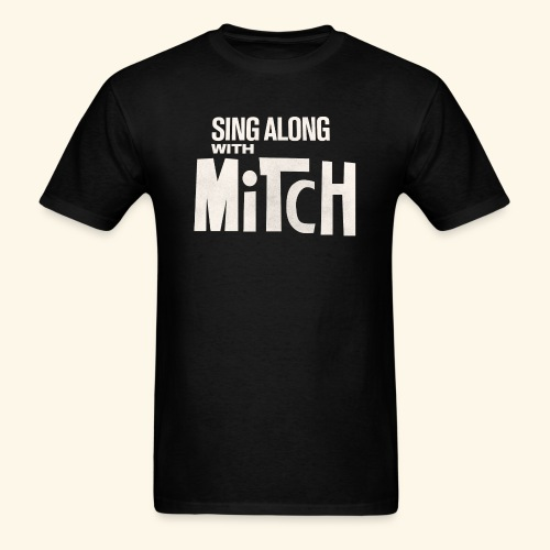 Sing Along With Mitch T-Shirt S-6XL - Men's T-Shirt