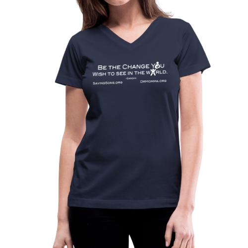 Be The Change w/ Sites - Women's V-Neck T-Shirt