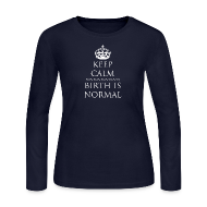 Long Sleeve Shirts ~ Women's Long Sleeve Jersey T-Shirt ~ Keep Calm Birth is Normal