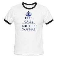 T-Shirts ~ Men's Ringer T-Shirt ~ Keep Calm Birth is Normal
