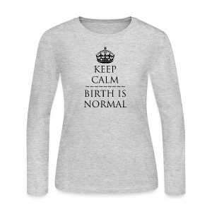 Keep Calm Birth is Normal - Women's Long Sleeve Jersey T-Shirt