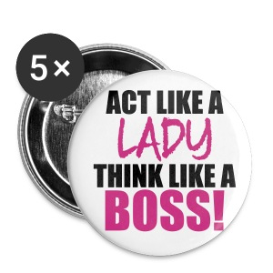 Act Like a Lady.. This LIKE A BOSS  - Small Buttons