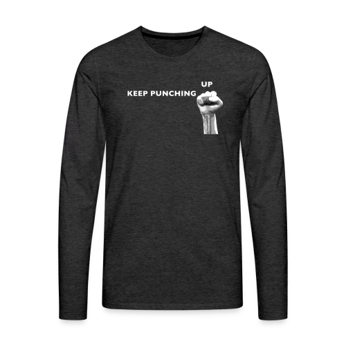 Keep Punching Up Men's Premium Long-Sleeve Dark Colors  - Men's Premium Long Sleeve T-Shirt