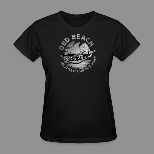 Dead and Chill B&W - Women's T-Shirt
