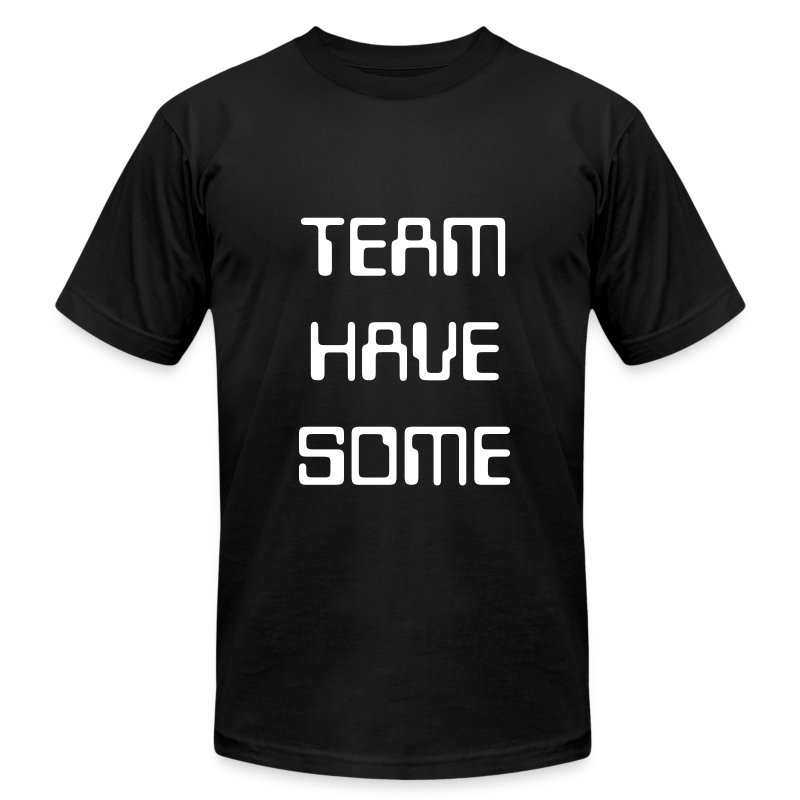 Team Have Some Tee  - Men's T-Shirt by American Apparel
