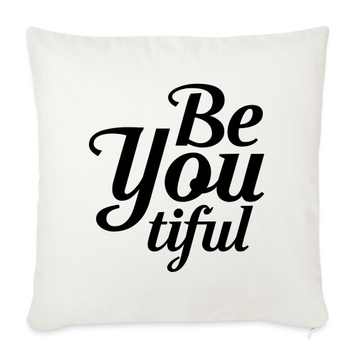 "BeYoutiful Throw Pillow Cover  - Throw Pillow Cover 18"" x 18"""