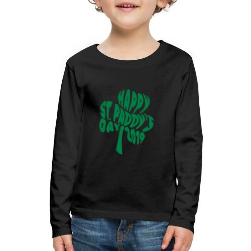 Happy St Paddys Day 2019 Typography Kids Long Sleeve Premium T-shirt - Kids' Premium Long Sleeve T-Shirt