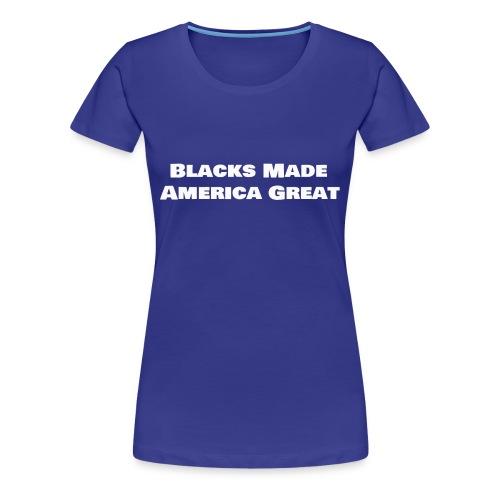 blacks made america great w2 - Women's Premium T-Shirt