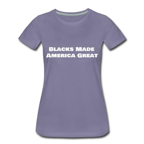 blacks made america great w4 - Women's Premium T-Shirt