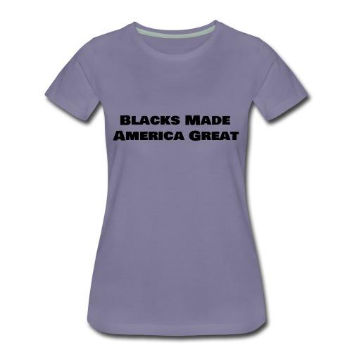 blacks made america great w10 - Women's Premium T-Shirt