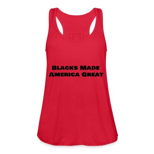 blacks made america great women shirt7 - Women's Flowy Tank Top by Bella
