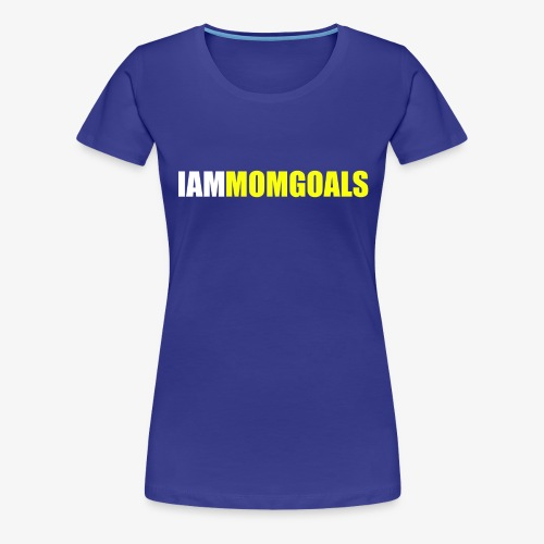 I Am Mom Goals Women's Tee (Yellow Design) - Women's Premium T-Shirt