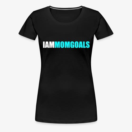 I Am Mom Goals Women's Tee (Blue Design) - Women's Premium T-Shirt