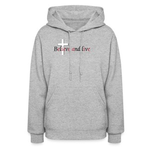 Believe and live - Women's Hoodie