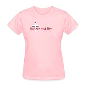 Believe and live - Women's T-Shirt