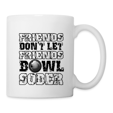 Friends Don't Let Friends Bowl Sober Accessories
