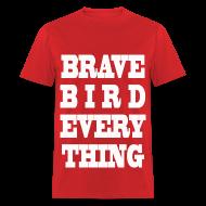 T-Shirts ~ Men's T-Shirt ~ BRAVE BIRD EVERYTHING! v2 MENS!