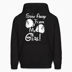 Stay away from my girl! Hoodies