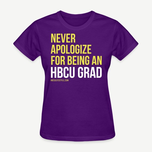Never Apologize HBCU Grad T-shirt - Women's T-Shirt