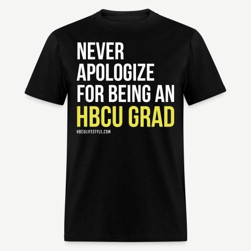 Never Apologize for Being an HBCU Grad Men's T-shirt - Men's T-Shirt