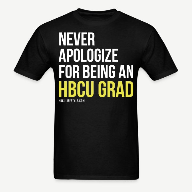 Never Apologize for Being an HBCU Grad Men's T-shirt