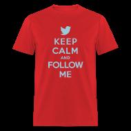 T-Shirts ~ Men's T-Shirt ~ Keep Calm and Follow Me!