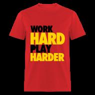 T-Shirts ~ Men's T-Shirt ~ Work Hard, Play Harder