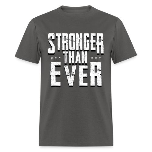 Stronger Than Ever (White Logo) - Men's T-Shirt