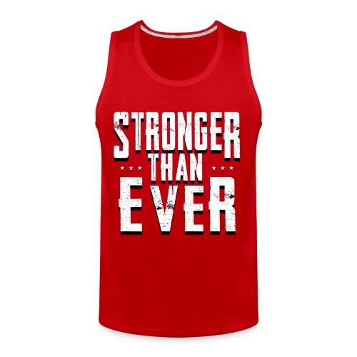 Stronger Than Ever Tank Top (White Logo) - Men's Premium Tank