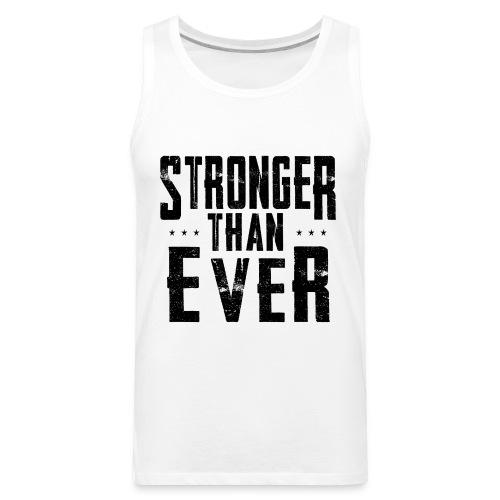Stronger Than Ever Tank Top (Black Logo) - Men's Premium Tank