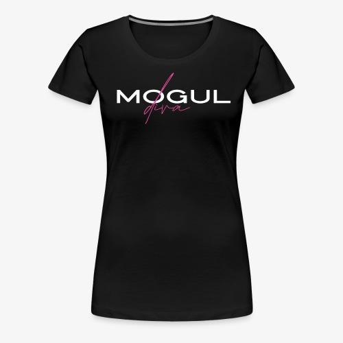 Mogul Diva Tee - Women's Premium T-Shirt