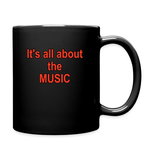 IT'S ALL ABOUT THE MUSIC  - Full Color Mug