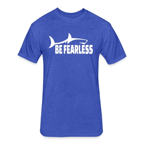Be Fearless - Fitted Cotton/Poly T-Shirt by Next Level