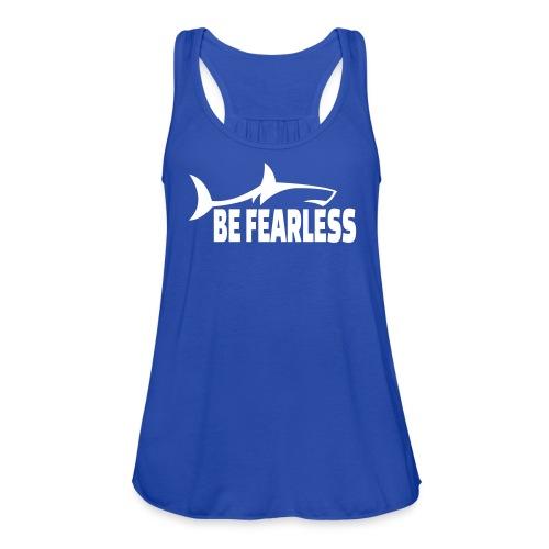 Be Fearless - Women's Flowy Tank Top by Bella