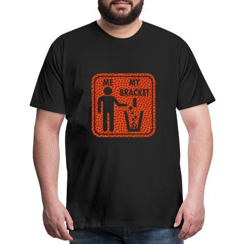 Basketball Bracket Busted Mens Premium Tee - Men's Premium T-Shirt