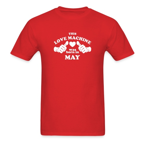 This Love Machine Was Born In May - Men's T-Shirt