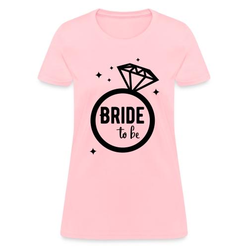 Bride To Be - Women's T-Shirt