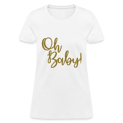 Oh Baby! tee - Women's T-Shirt