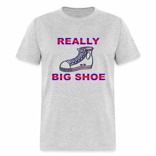 Really Big Shoe - Men's T-Shirt