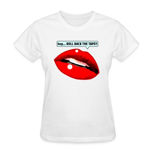 hey... ROLL BACK THE TAPE!! - Women's T-Shirt
