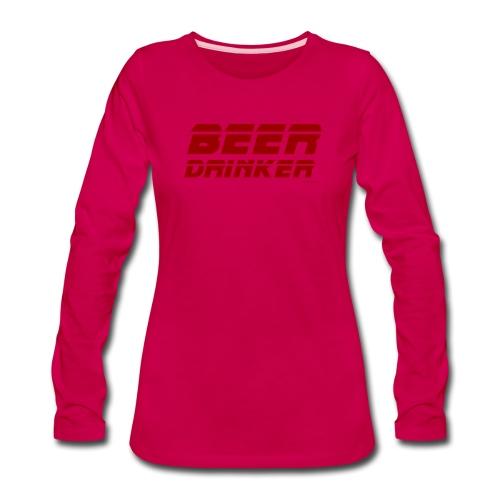 Beer Drinker Women's Premium Long Sleeve T-Shirt - Women's Premium Long Sleeve T-Shirt