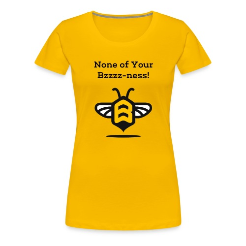 Mind Your Own Beeswax! - Women's Premium T-Shirt