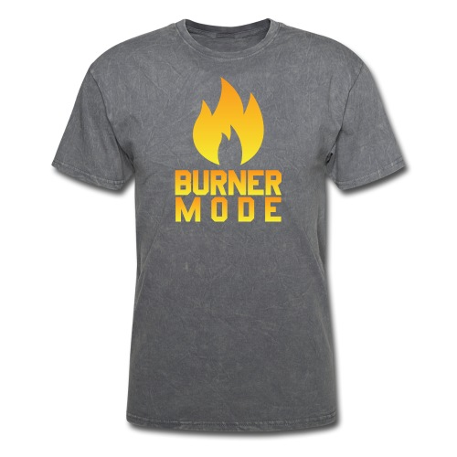 BURNER MODE - Men's T-Shirt
