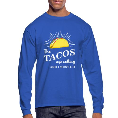 The Tacos Are Calling Mens Long Sleeve T-shirt - Men's Long Sleeve T-Shirt