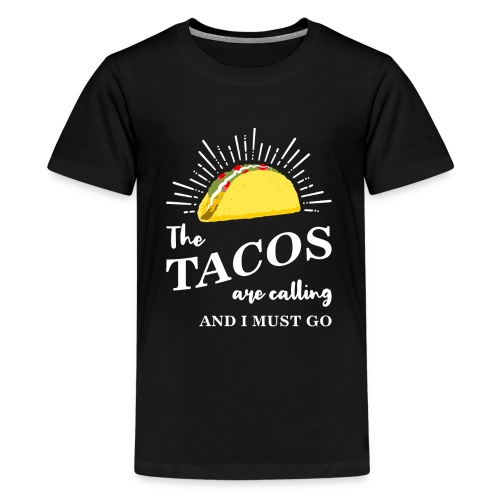 The Tacos Are Calling Kids Premium Black T-shirt - Kids' Premium T-Shirt