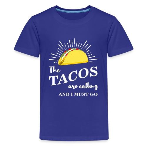 The Tacos Are Calling Kids Premium Blue T-shirt - Kids' Premium T-Shirt